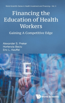 Financing The Education Of Health Workers: Gaining A Competitive Edge, Hardback Book