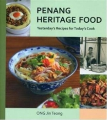 Penang Heritage Cookbook : Yesterday's Recipes for Today's Cook, Paperback Book