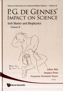 P.g. De Gennes' Impact On Science - Volume Ii: Soft Matter And Biophysics, Hardback Book