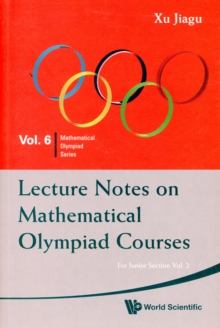 Lecture Notes On Mathematical Olympiad Courses: For Junior Section - Volume 2, Paperback / softback Book