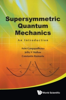 Supersymmetric Quantum Mechanics: An Introduction, Paperback Book