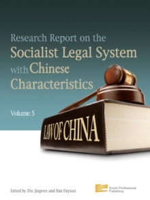 Research Report on the Socialist Legal System with Chinese Characteristics (Volume 5), PDF eBook