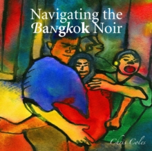 Navigating the Bangkok Noir, Paperback Book