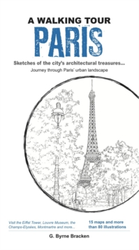 A Walking Tour Paris : Sketches of the City's Architectural Treasures, Paperback Book