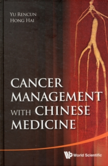 Cancer Management With Chinese Medicine, Hardback Book