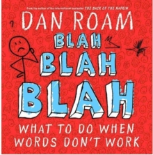 Blah, Blah, Blah : What to Do When Words Don't Work, Hardback Book