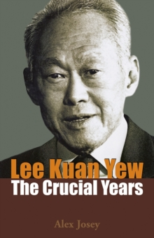 Lee Kuan Yew: The Crucial Years, Paperback / softback Book