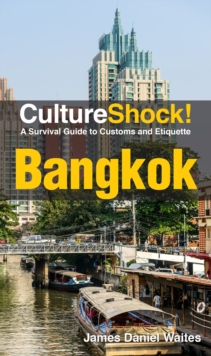 Cultureshock! Bangkok : A Survival Guide to Customs and Etiquette, Paperback / softback Book