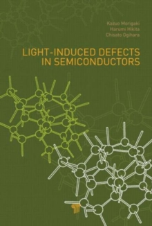 Light-Induced Defects in Semiconductors, Hardback Book