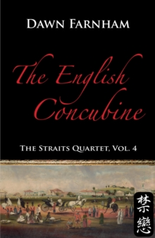 The English Concubine : Passion and Power in 1860s Singapore, Paperback Book