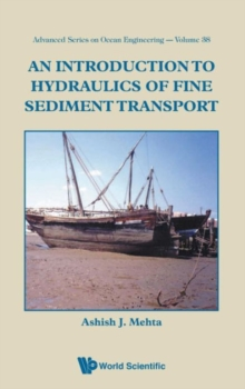 Introduction To Hydraulics Of Fine Sediment Transport, An, Hardback Book