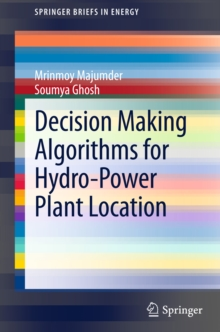 Decision Making Algorithms for Hydro-Power Plant Location, PDF eBook