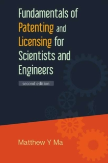 Fundamentals Of Patenting And Licensing For Scientists And Engineers (2nd Edition), Hardback Book