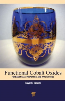 Functional Cobalt Oxides : Fundamentals, Properties and Applications, Hardback Book