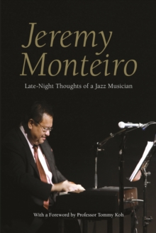 Jeremy Monteiro: Random Thoughts of a Jazz Musician, Paperback / softback Book