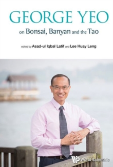George Yeo On Bonsai, Banyan And The Tao, Paperback Book
