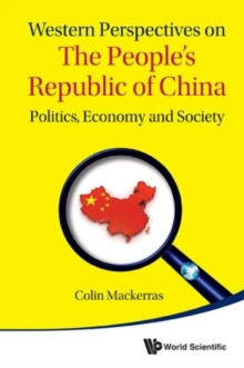 Western Perspectives On The People's Republic Of China: Politics, Economy And Society, Hardback Book