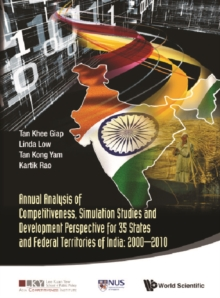 Annual Analysis Of Competitiveness, Simulation Studies And Development Perspective For 35 States And Federal Territories Of India: 2000-2010, EPUB eBook