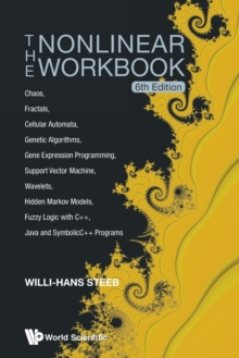 Nonlinear Workbook, The: Chaos, Fractals, Cellular Automata, Genetic Algorithms, Gene Expression Programming, Support Vector Machine, Wavelets, Hidden Markov Models, Fuzzy Logic With C++, Java And Sym, Paperback Book