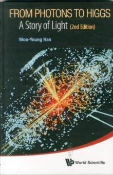 From Photons To Higgs: A Story Of Light (2nd Edition), Paperback / softback Book