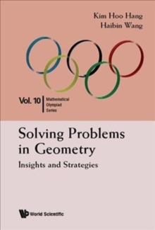 Solving Problems In Geometry: Insights And Strategies For Mathematical Olympiad And Competitions, Hardback Book