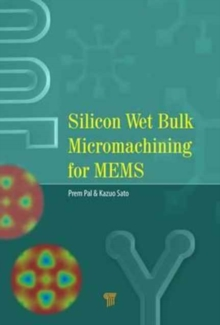 Silicon Wet Bulk Micromachining for MEMS, Hardback Book