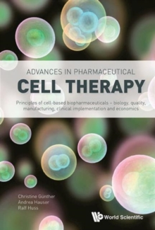 Advances In Pharmaceutical Cell Therapy: Principles Of Cell-based Biopharmaceuticals, Hardback Book