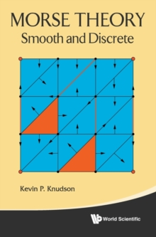 Morse Theory: Smooth And Discrete, Hardback Book