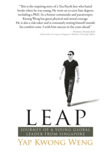 LEAP : Journey of a Young Global Leader from Singapore, Paperback Book