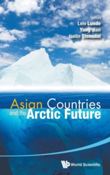 Asian Countries And The Arctic Future, Hardback Book
