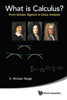 What Is Calculus?: From Simple Algebra To Deep Analysis, Paperback Book
