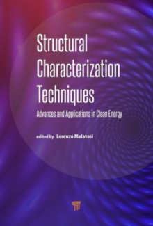 Structural Characterization Techniques : Advances and Applications in Clean Energy, Hardback Book