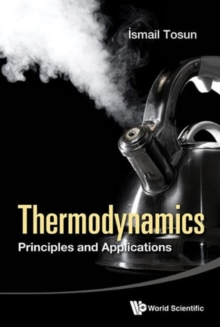 Thermodynamics: Principles And Applications, Hardback Book