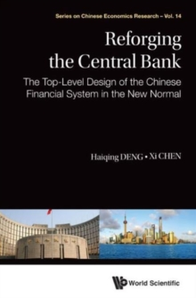 Reforging the Central Bank: The Top-Level Design of the Chinese Financial System in the New Normal, Hardback Book
