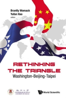 Rethinking the Triangle: Washington-Beijing-Taipei, Hardback Book