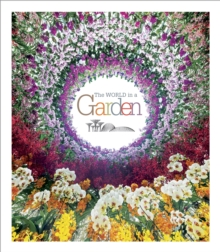 The World in a Garden : Singapore's Gardens by the Bay, Hardback Book