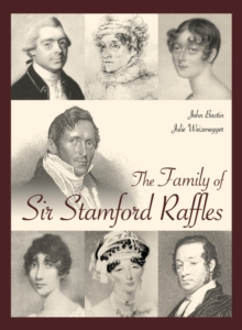 The Family of Sir Stamford Raffles, Hardback Book