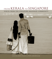 From Kerala to Singapore : Voices from the Singapore Malayalee Community, Hardback Book