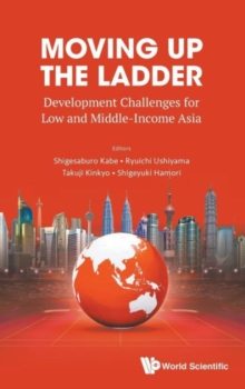Moving Up The Ladder: Development Challenges For Low And Middle-income Asia, Hardback Book