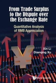 From Trade Surplus To The Dispute Over The Exchange Rate: Quantitative Analysis Of Rmb Appreciation, Hardback Book