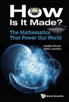 Mathematics That Power Our World, The: How Is It Made?, Hardback Book