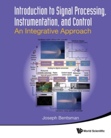 Introduction To Signal Processing, Instrumentation, And Control: An Integrative Approach, Paperback Book