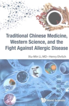 Traditional Chinese Medicine, Western Science, And The Fight Against Allergic Disease, Paperback / softback Book
