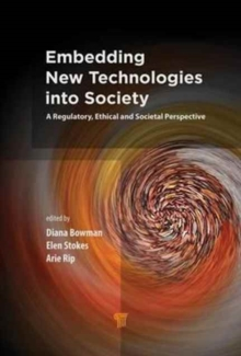 Embedding New Technologies into Society : A Regulatory, Ethical and Societal Perspective, Hardback Book