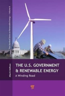 The U.S. Government and Renewable Energy : A Winding Road, Paperback Book