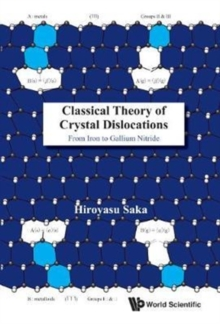 Classical Theory Of Crystal Dislocations: From Iron To Gallium Nitride, Hardback Book