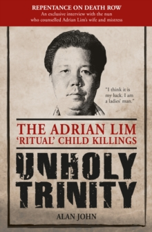 Unholy Trinity : The Adrian Lim 'Ritual' Child Killings, Paperback Book