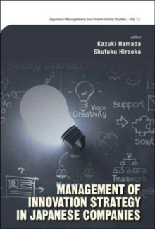 Management Of Innovation Strategy In Japanese Companies, Hardback Book
