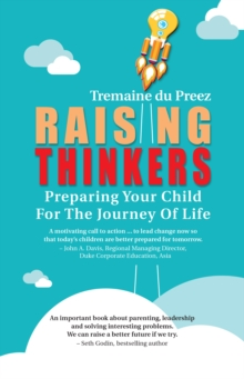 Raising Thinkers : Preparing Your Child for the Journey of Life, Paperback / softback Book