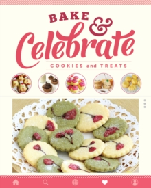 Bake & Celebrate: Cookies and Treats, Paperback / softback Book